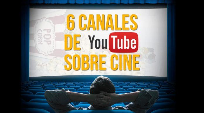 6 canales de Youtube sobre cine que encantarán a todo cinéfilo